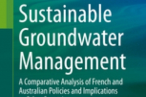 "Nouvel ouvrage paru au sein de l'UMR : ""Sustainable Groundwater Management: A Comparative Analysis of French and Australian Policies and Implications to Other Countries)"""